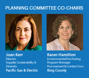 Planning Committee Co-chairs: Joan Kerr, PG&E. Karen Hamilton, King County